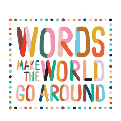 WordsMakeThe WorldGoAround