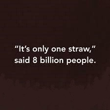 Only One Straw Said 8 Million People