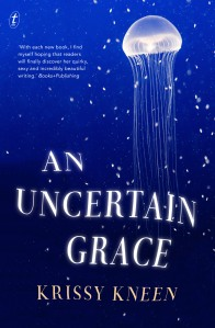 An Uncertain Grace by Krissy Kneen