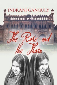 The Rose and The Thorn by Indrani Ganguly 2019 01