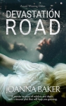 Joanna Baker Devastation Road Bookcover 2019