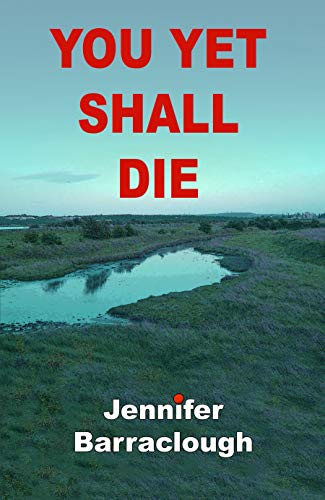 You Yet Shall Die by Jennifer Barraclough 01