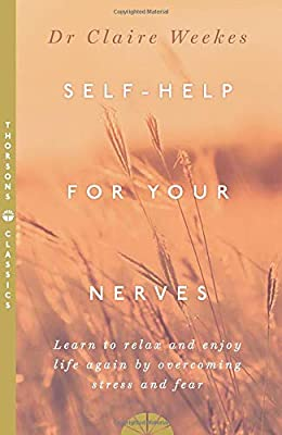 Dr Claire Weekes Self Help For Your Nerves Book