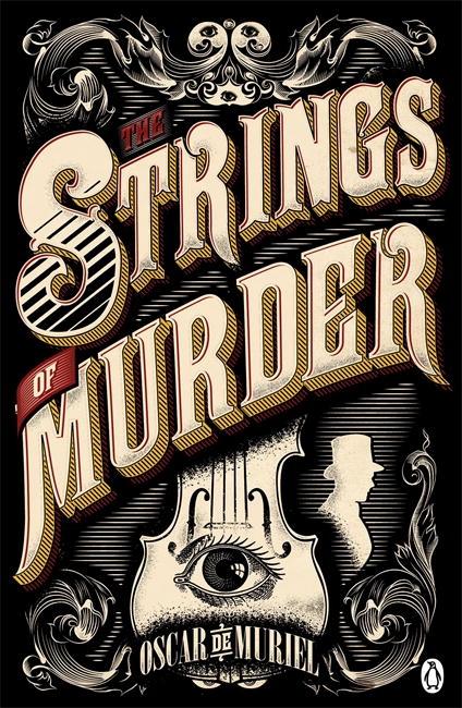 The Strings of Murder by Oscar de Muriel