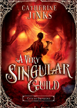 Catherine Jinks A Very Singular Guild